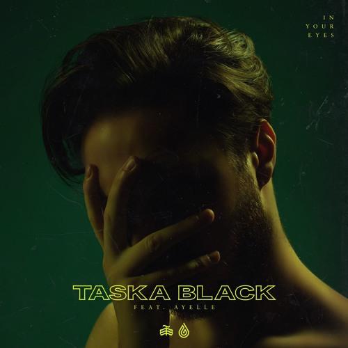 Taska Black in your eyes
