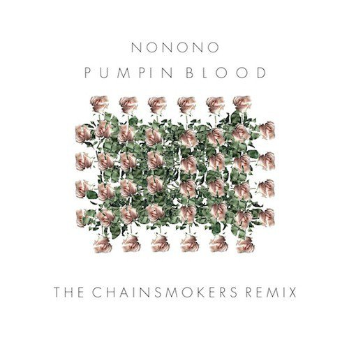 "The Chainsmokers Turn NONONO ""Pumpin Blood"" Into Exciting Electro House / Trap Anthem"
