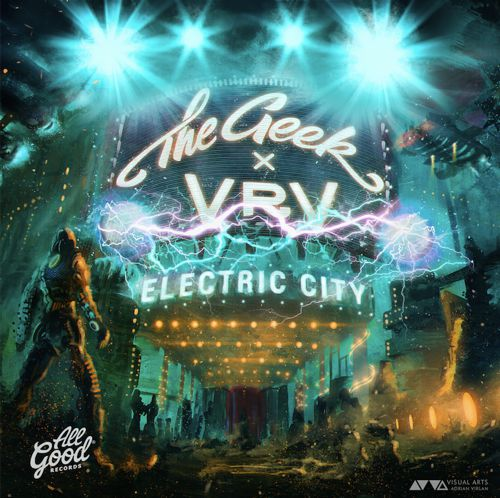 The Geek x VRV - Electric City EP : Electro-Soul EP Released Through GRiZ's Label [Free Download]
