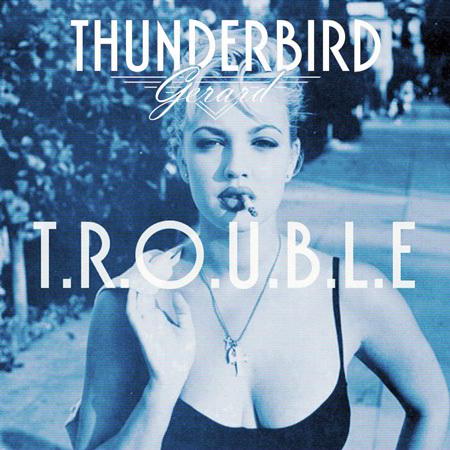 Thunderbird Gerard  - T.R.O.U.B.L.E. : Hip-Hop [Free Download] [TSIS PREMIERE]