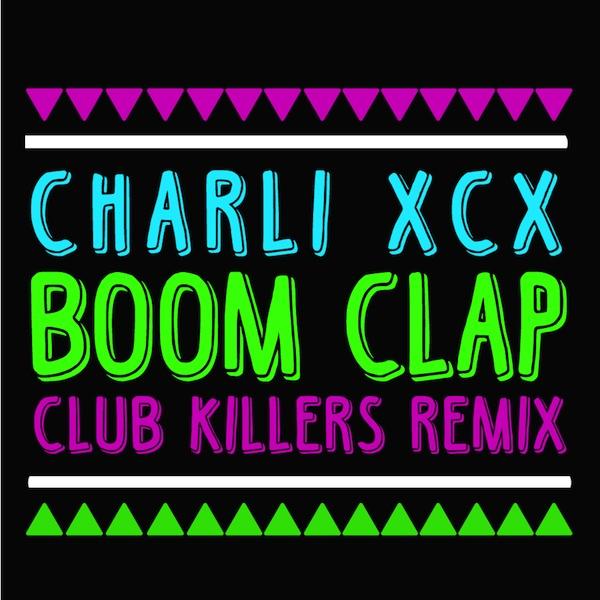 [TSIS PREMIERE] Charli XCX - Boom Clap (Club Killers Remix) : Must Hear Indie / Remix