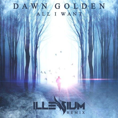 [TSIS PREMIERE] Dawn Golden - All I Want (Illenium Remix) : Future Bass / Chill Trap