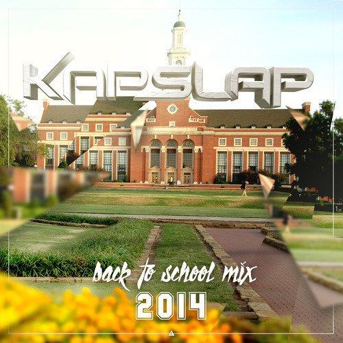 [TSIS PREMIERE] Kap Slap - Back to School Mix : 60 Minute Progressive House Mashup Mix [Free Download]