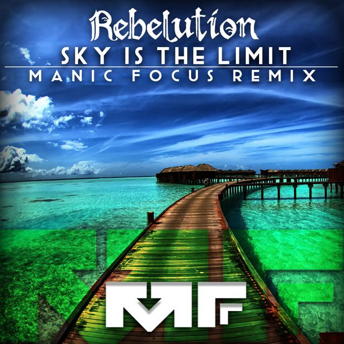 [TSIS PREMIERE] Rebelution - Sky is the Limit (Manic Focus Remix) : Reggae / Electro-Soul Official Remix