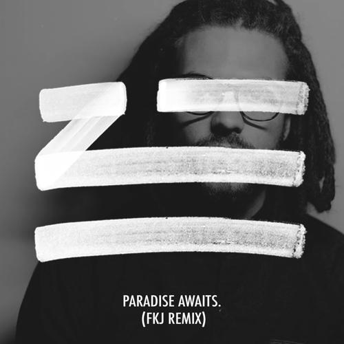 [TSIS PREMIERE] ZHU - Paradise Awaits (FKJ Remix) : [Free Download]