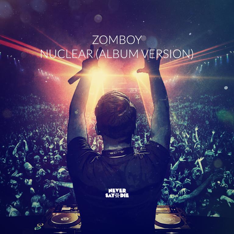 [TSIS PREMIERE] Zomboy -  Nuclear (Album Version) : Powerful Drumstep Original