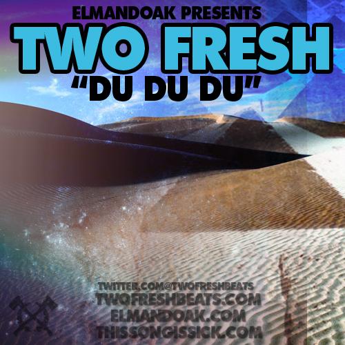 Two Fresh - Du du du : Must Hear New Electronic Hip Hop Soul Song + Skrillex Mothership Video