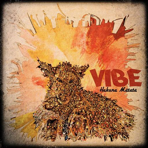VIBE - Hakuna Matata : New Chill Acoustic Hip Hop / Pop Album