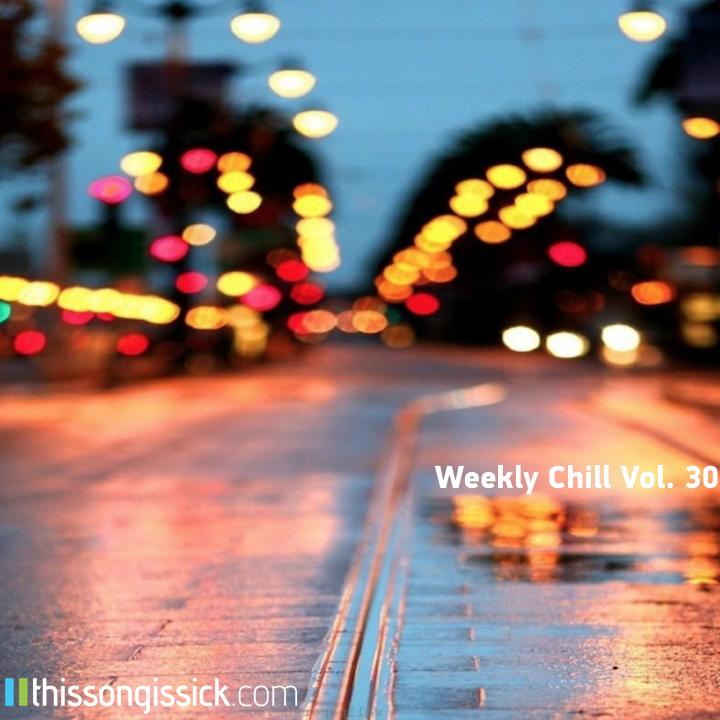 Weekly Chill Playlist vol 30