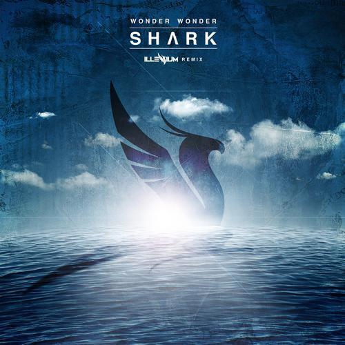 Wonder Wonder - Shark (Illenium Remix) : Melodic Dubstep [Free Download]
