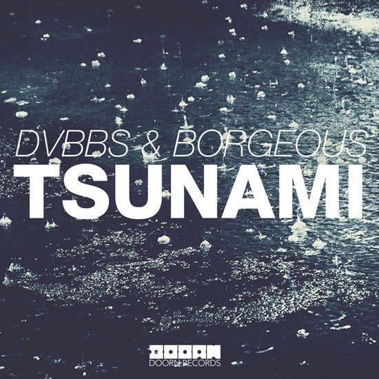 [WORLD PREMIERE] DVBBS & Borgeous - TSUNAMI - Must Hear Big Room House Anthem