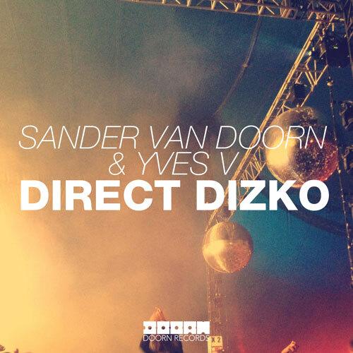 [WORLD PREMIERE] Sander van Doorn & Yves V - Direct Dizko (Original Mix) : Progressive / Electro House Anthem