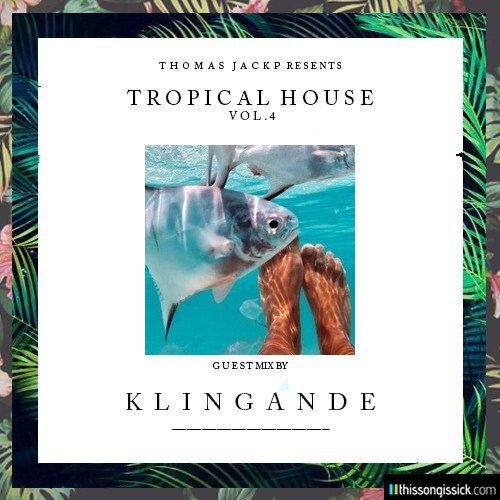 World Premiere: Thomas Jack Presents Tropical House Vol. 4 Klingande Guest Mix [Free Download]