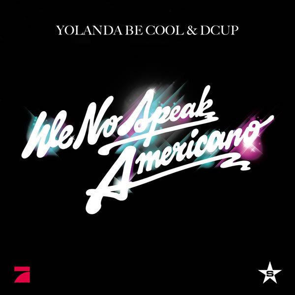 Yolanda Be Cool - We Speak No Americano (Savoy Remix): TOO SICK ELECTRO BANGER REMIX