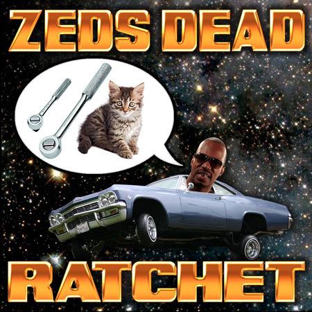 Zeds Dead - Ratchet : Massive Trap / Hip-Hop Anthem feat. Juicy J +  World Tour Dates [Free Download]