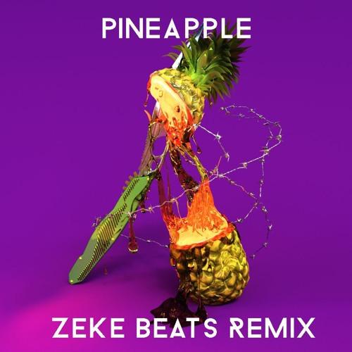 zeke beats eprom pineapple remix