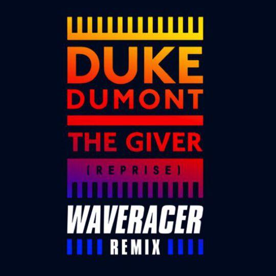 Duke Dumont The Giver Wave Racer