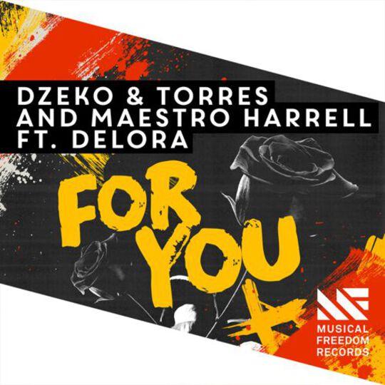Dzeko & Torres and Maestro Harrell Ft. Delora - For You (Original Mix)