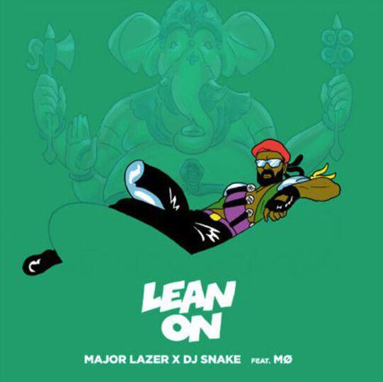Major Lazer DJ Snake Lean On