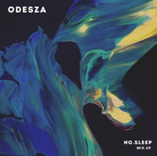 ODESZA NO.SLEEP MIX 09