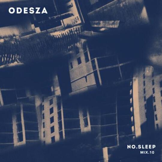 Odesza NO SLEEP 10