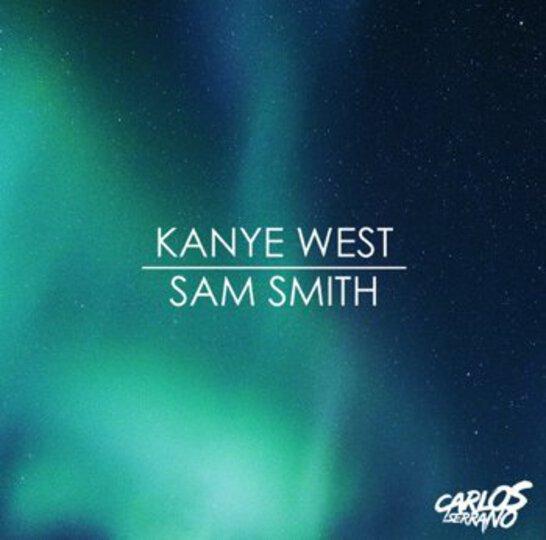 Sam Smith Kanye West Carlos Serrano Mix