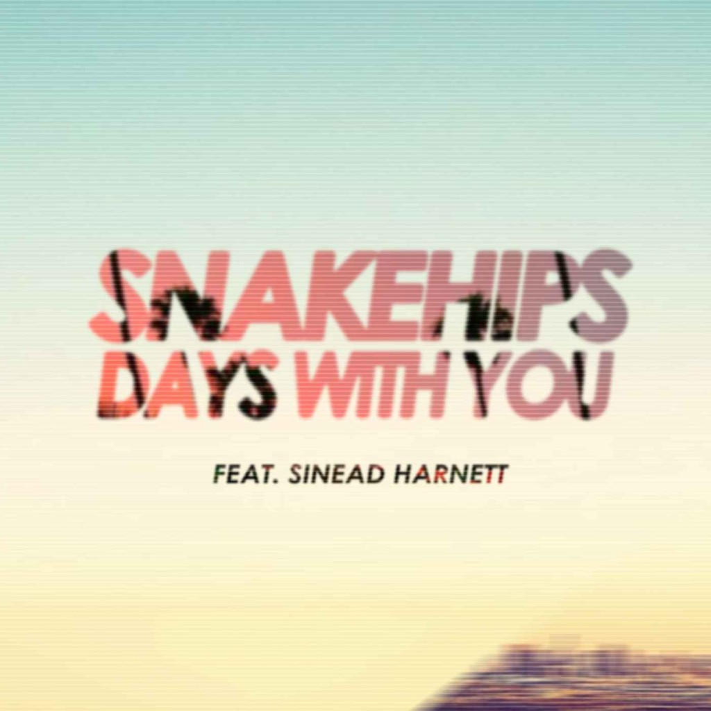 Snakehips - Days With You (Low res2)