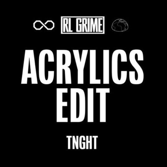 TNGHT Acrylics RL Grime Edit