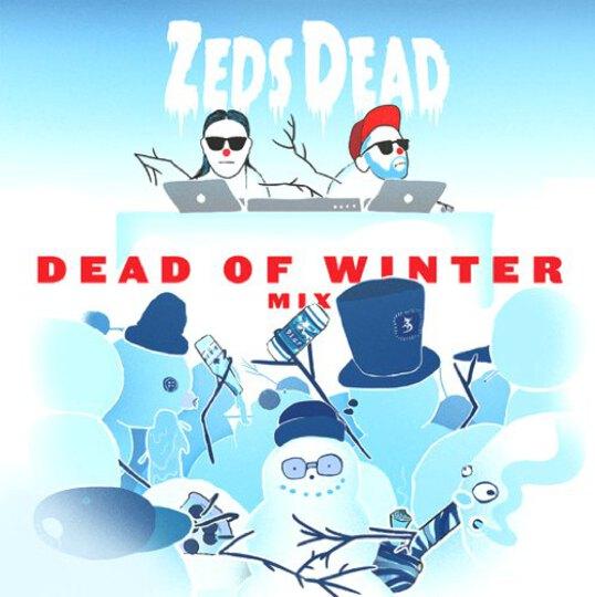 Zeds Dead Dead In Winter Mix