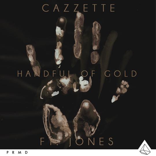 CAZZETTE feat. JONES - Handful Of Gold